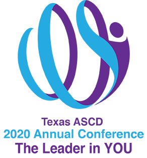 Texas ASCD Annual Conference: 2020 - The Leader in YOU