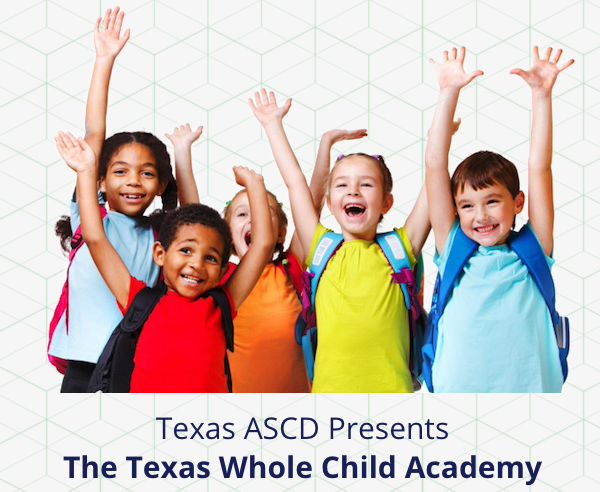 Texas Whole Child SEL Academy - Virtual (1st of 3 Sessions)