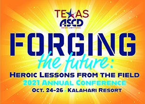 Texas ASCD 2021 Annual Conference